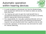 automatic operation within hearing devices