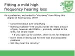 fitting a mild high frequency hearing loss