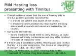mild hearing loss presenting with tinnitus