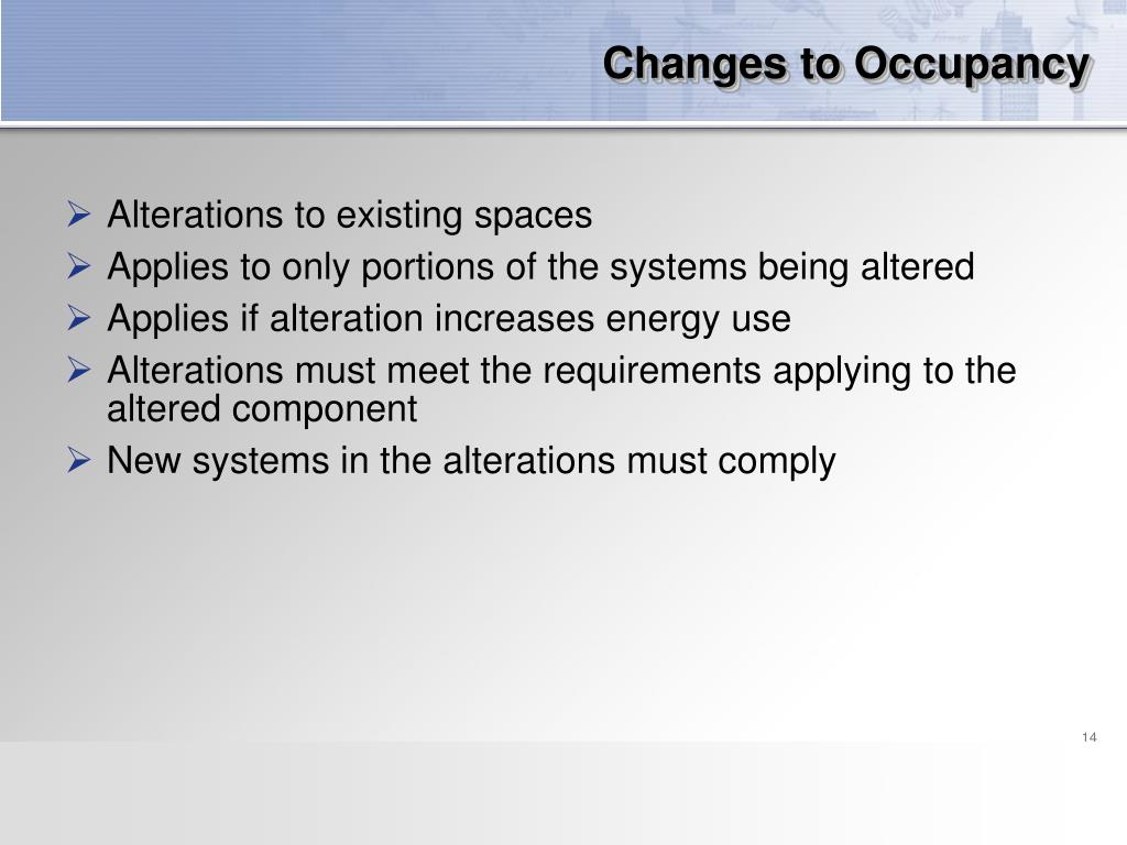Changes to Occupancy