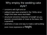 why employ the wedding cake style