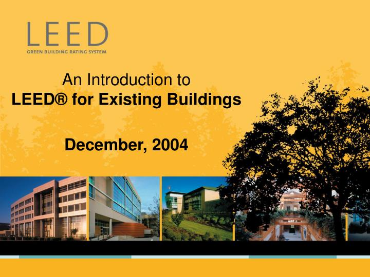 an introduction to leed for existing buildings december 2004 n.