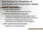 data sources for compilation of construction and construction related capital formation23