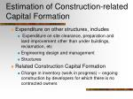 estimation of construction related capital formation19