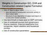 weights in construction go gva and construction related capital formation