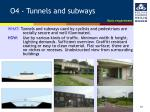o4 tunnels and subways