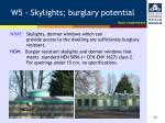 w5 skylights burglary potential