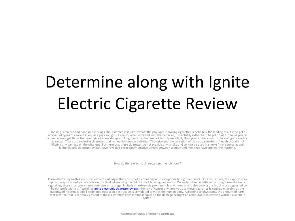 determine along with ignite electric cigarette review l.