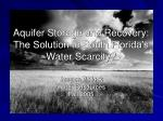 aquifer storage and recovery the solution to south florida s water scarcity