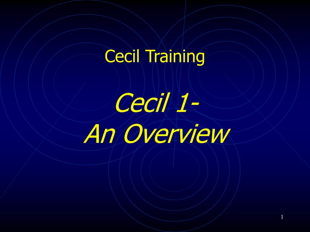 cecil training cecil 1 an overview l.