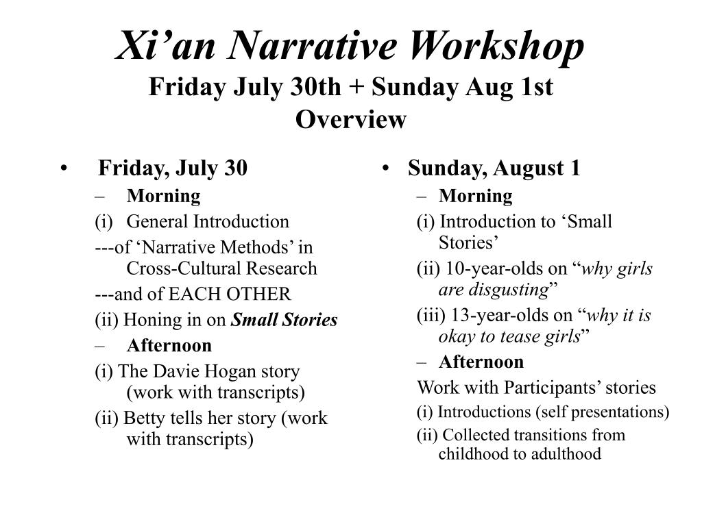 xi an narrative workshop friday july 30th sunday aug 1st overview l.