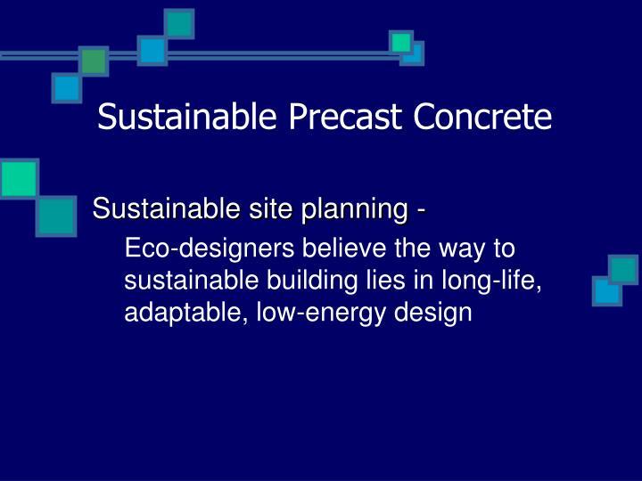 Sustainable precast concrete