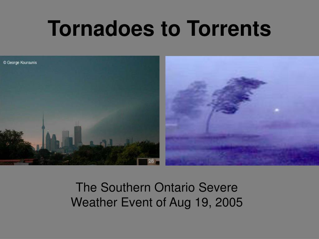tornadoes to torrents l.