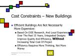 cost constraints new buildings