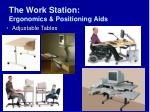 the work station ergonomics positioning aids32