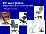 the work station ergonomics positioning aids33