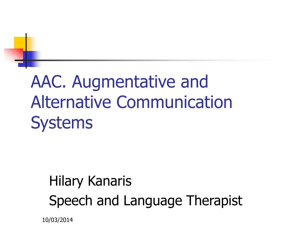PPT - AAC  Augmentative and Alternative Communication