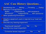 aac case history questions