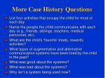 more case history questions