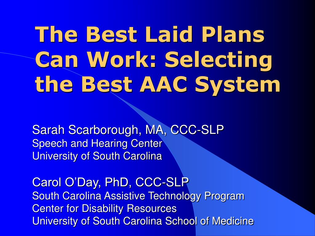 the best laid plans can work selecting the best aac system l.