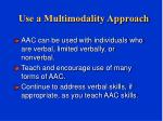 use a multimodality approach