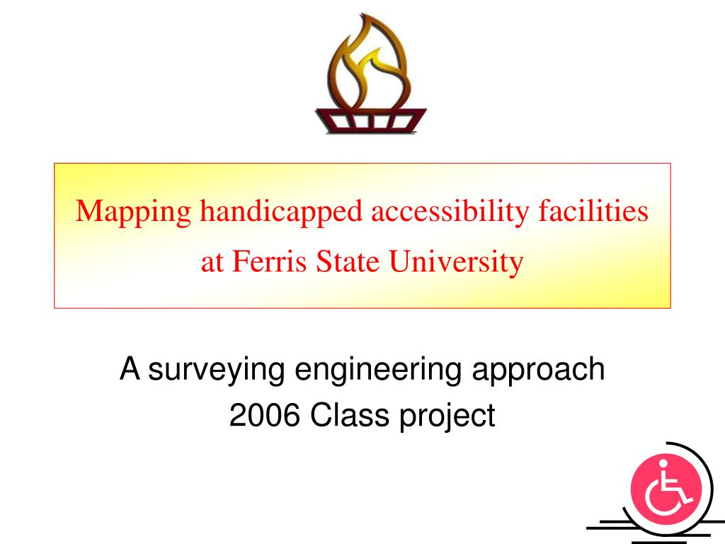 mapping handicapped accessibility facilities at ferris state university l.