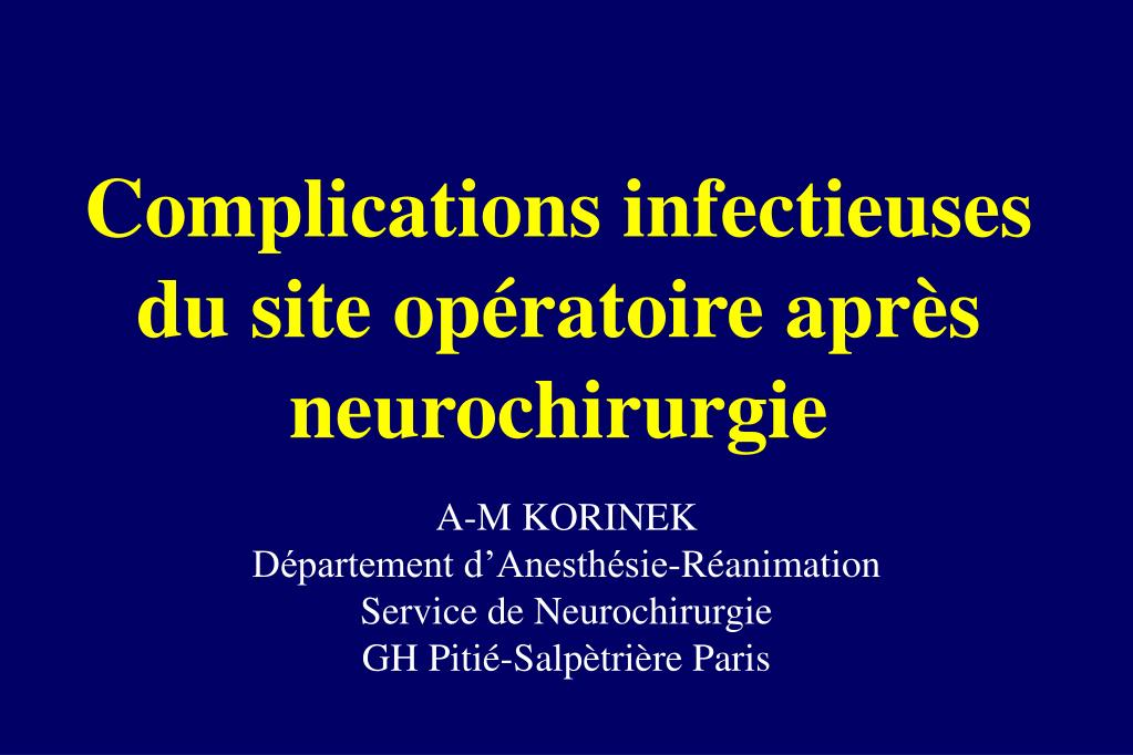complications infectieuses du site op ratoire apr s neurochirurgie l.