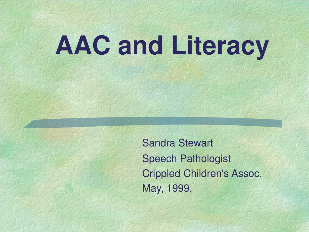 aac and literacy l.