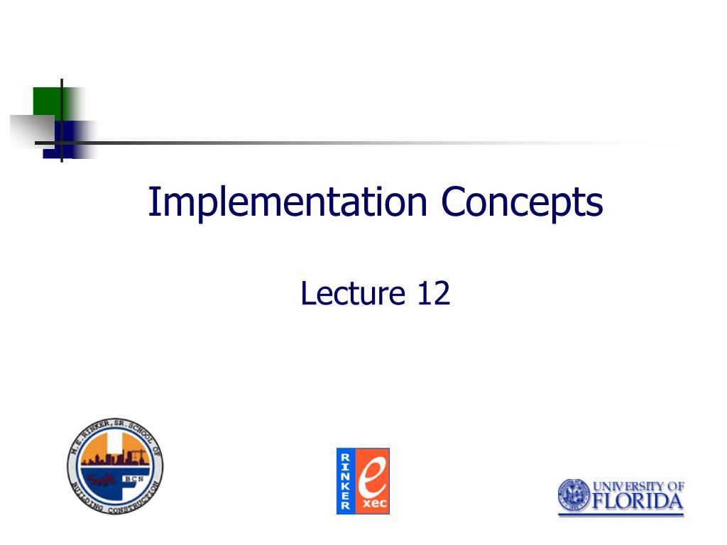 implementation concepts lecture 12 l.