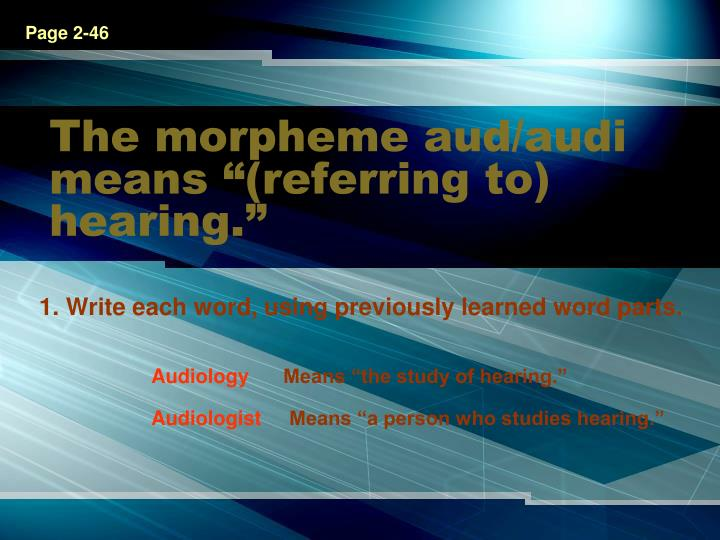 the morpheme aud audi means referring to hearing n.