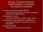 etiology of physical disabilities health disabilities and related low incidence disabilities