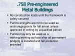 758 pre engineered metal buildings5