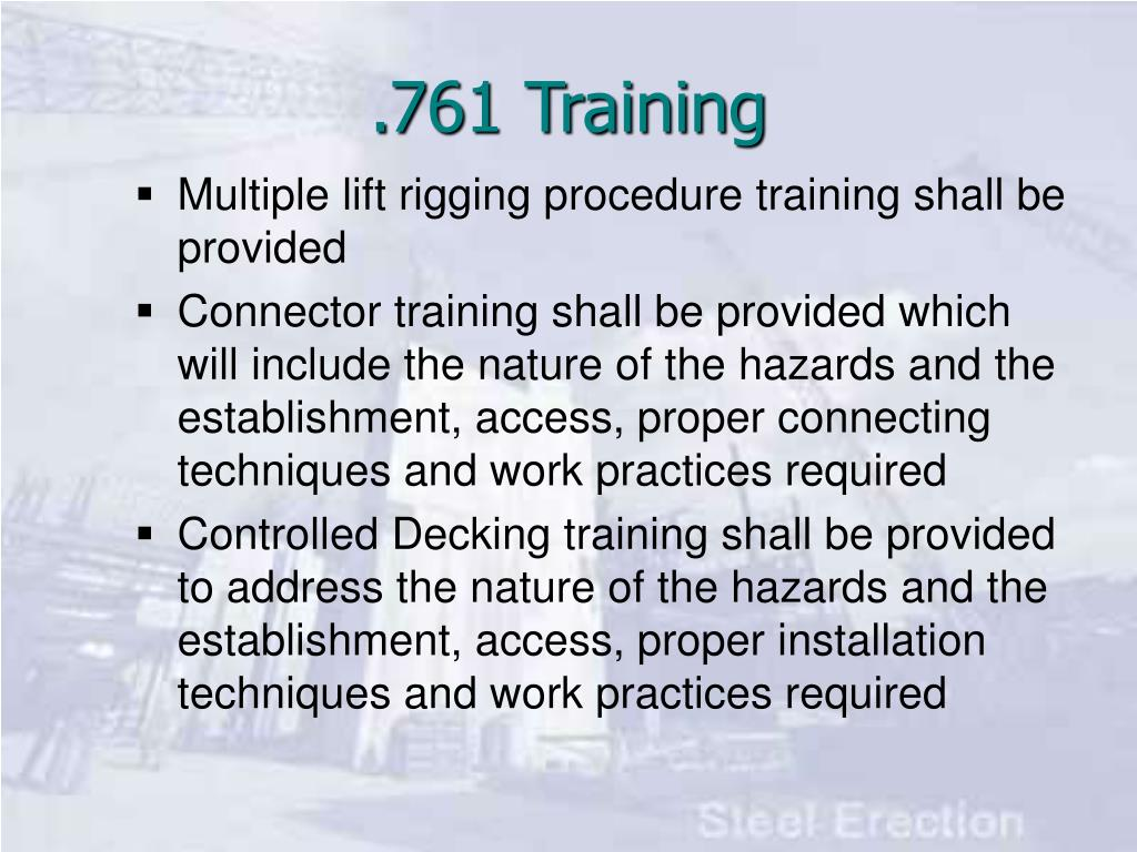 Multiple lift rigging procedure training shall be provided