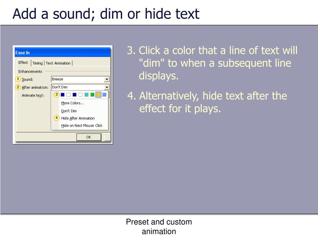 Add a sound; dim or hide text