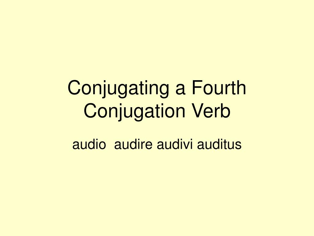 conjugating a fourth conjugation verb l.