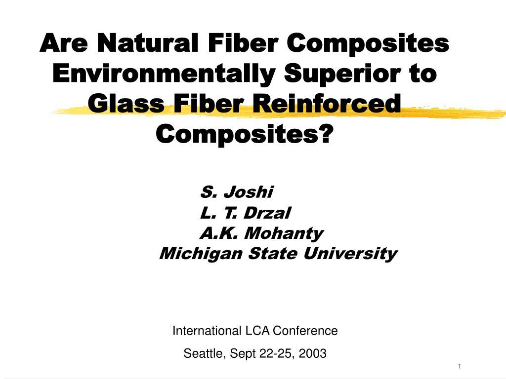 are natural fiber composites environmentally superior to glass fiber reinforced composites l.