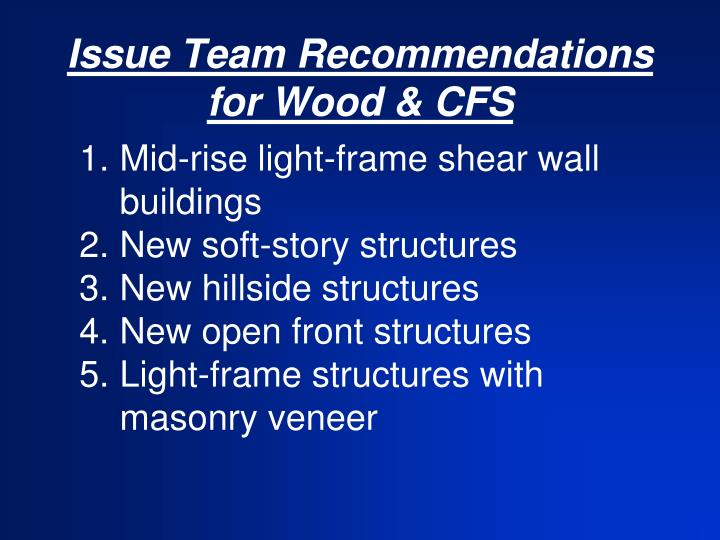 Issue team recommendations for wood cfs
