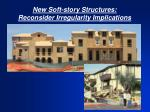 new soft story structures reconsider irregularity implications