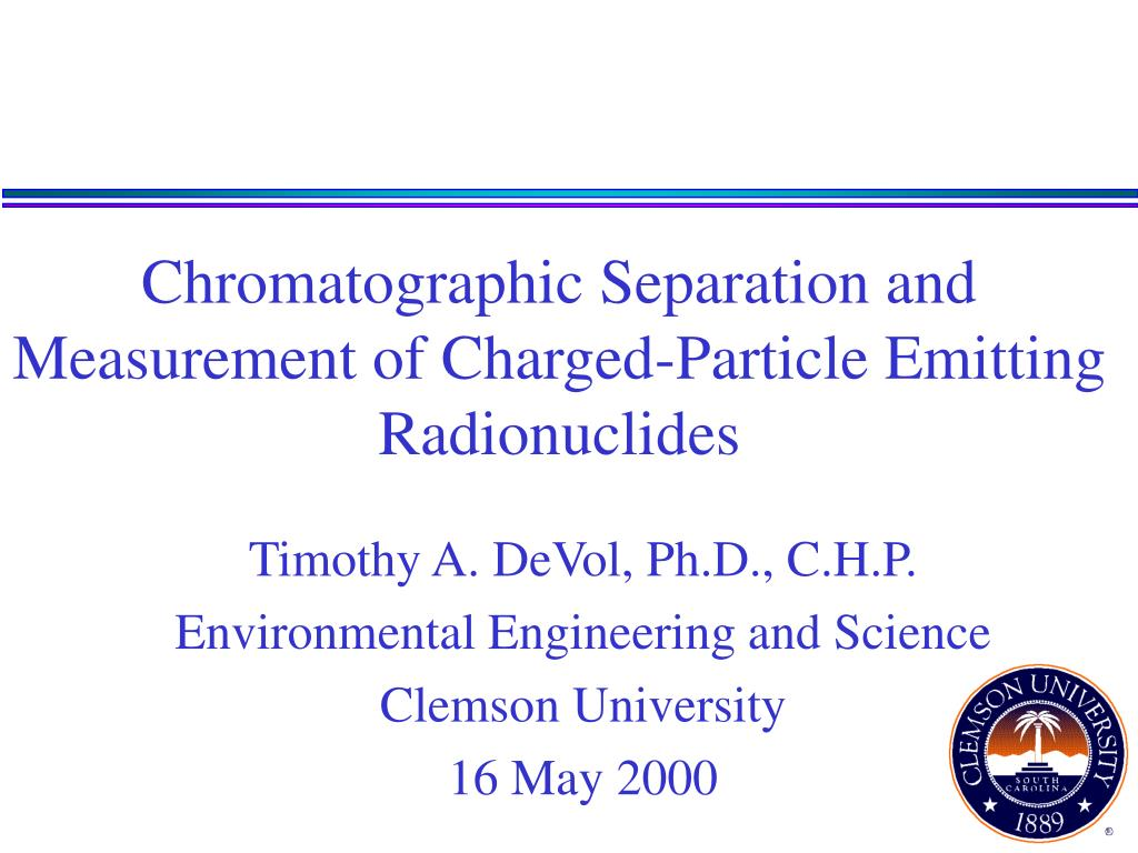 chromatographic separation and measurement of charged particle emitting radionuclides l.