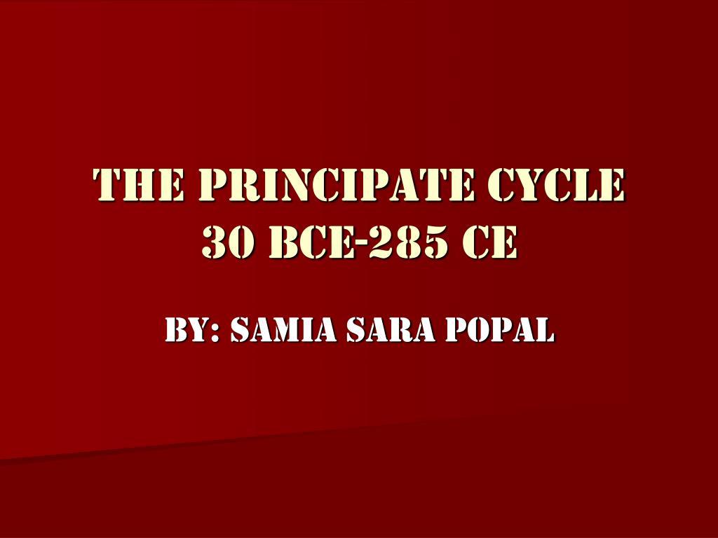 the principate cycle 30 bce 285 ce l.