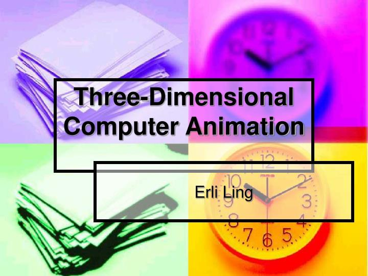 Three dimensional computer animation