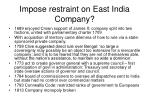 impose restraint on east india company