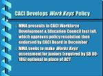 caci develops work keys policy
