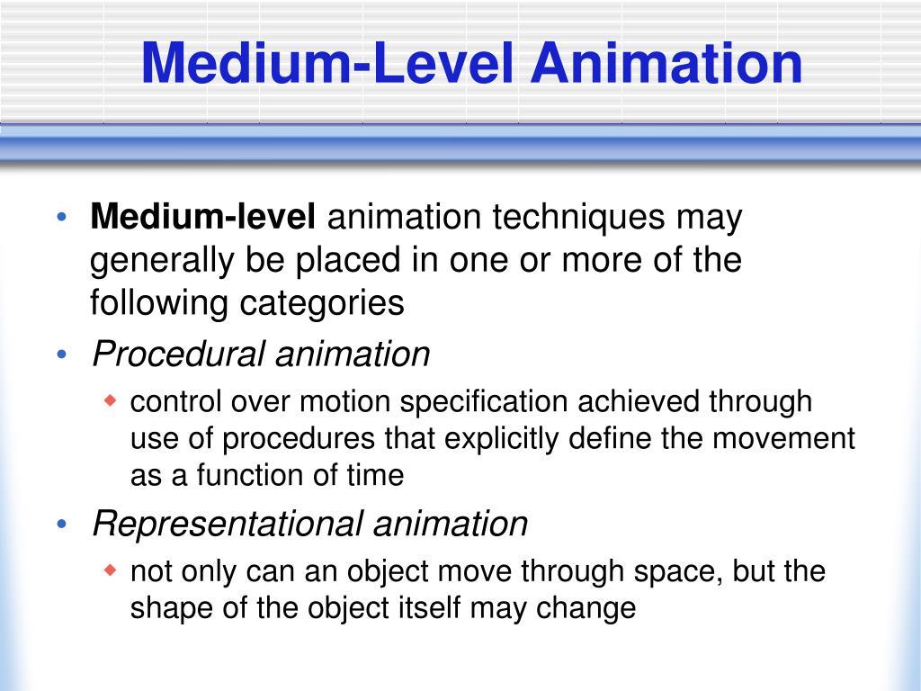 Medium-Level Animation