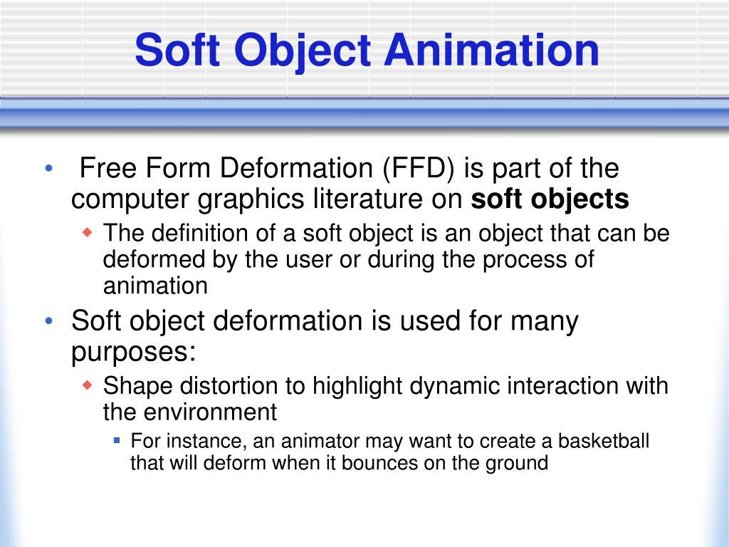 Soft Object Animation