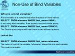 non use of bind variables13
