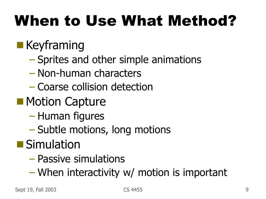 When to Use What Method?