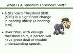 what is a standard threshold shift