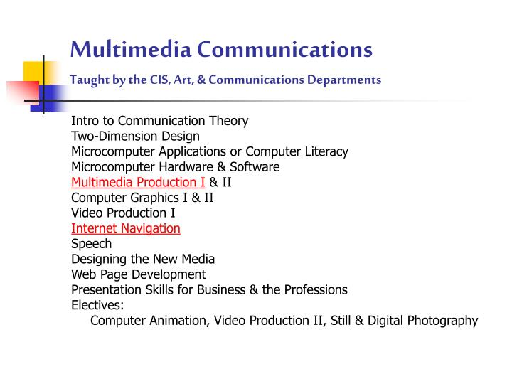 Multimedia communications taught by the cis art communications departments
