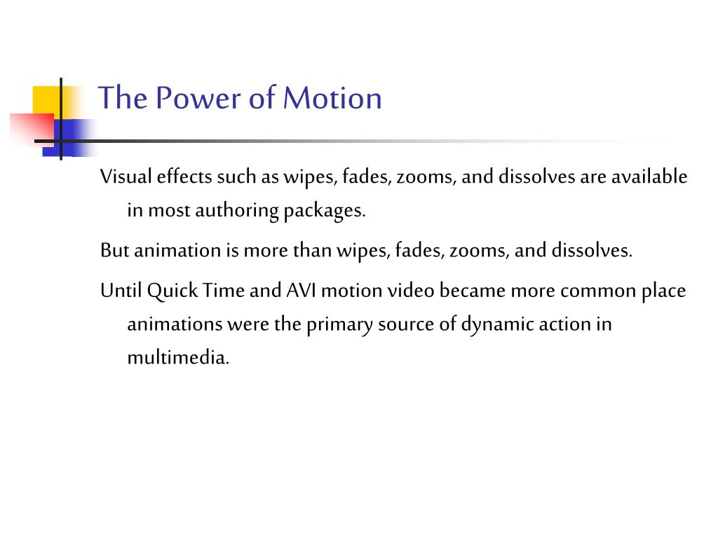 The Power of Motion